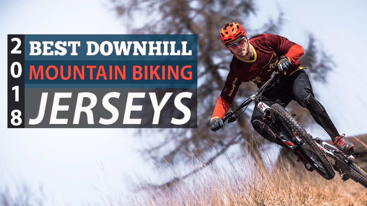 Best Downhill Mountain Biking Jerseys