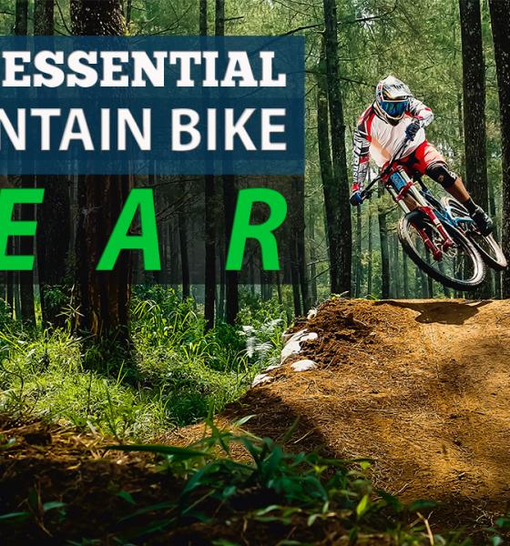 Best Essential Mountain Bike Gear